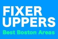 Where are the Cheapest Fixer Uppers in the Boston Area?
